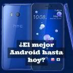 HTC U 11 ¿El mejor Android hasta hoy?
