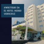 #WikiTour en el Hotel Indigo Veracruz