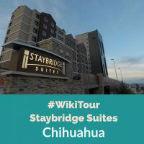 #WikiTour en Chihuahua con Staybridge Suites