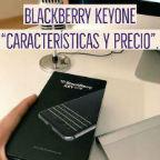 """Blackberry KeyOne """"Características y precio""""."""