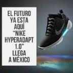 "El futuro ya esta aquí  ""Nike HyperAdapt 1.0""  llega a México"