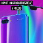 Honor 10 Características y precio
